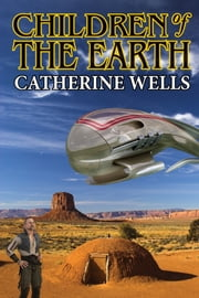 Children of the Earth ebook by Catherine Wells