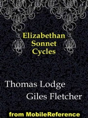 Elizabethan Sonnet Cycles (Mobi Classics) ebook by Thomas Lodge,Giles Fletcher