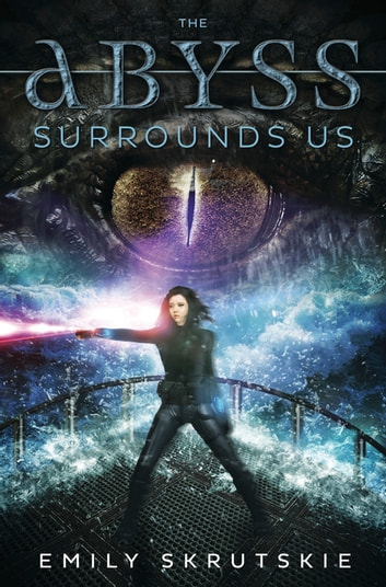 The Abyss Surrounds Us ebook by Emily Skrutskie