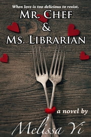 Mr. Chef & Ms. Librarian ebook by Melissa Yin, Melissa Yuan-Innes,Melissa Yi