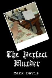 The Perfect Murder ebook by Mark Davis