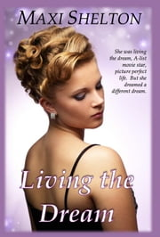 Living the Dream ebook by Maxi Shelton