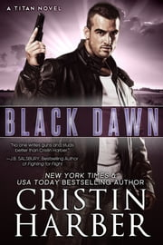Black Dawn (Titan #8) - Romantic Suspense ebook by Cristin Harber