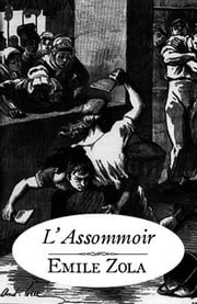 L'Assommoir - Les Rougon Macquart, tome 7 ebook by Emile Zola