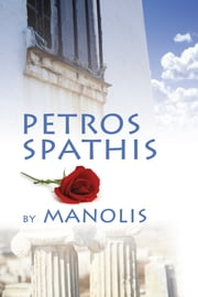 Petros Spathis ebook by Manolis
