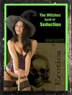The Witches' Spell of Seduction ebook by Rory Scott