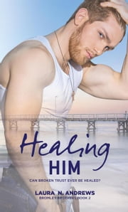 Healing Him - Bromley Brothers, #2 ebook by Laura N. Andrews