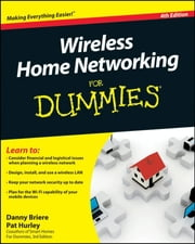 Wireless Home Networking For Dummies ebook by Danny Briere,Hurley