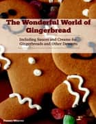 The Wonderful World of Gingerbread ebook by Dennis Weaver