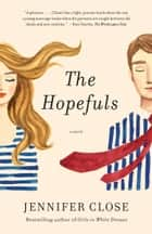 The Hopefuls - A novel eBook by Jennifer Close
