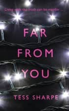 Far From You ebook by Tess Sharpe