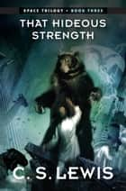 That Hideous Strength ebook by C. S. Lewis