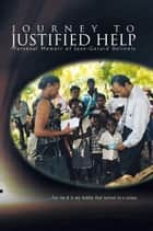 Journey to Justified Help ebook by Jean-Gerard Delinois