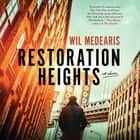 Restoration Heights 有聲書 by Wil Medearis, Angelo Di Loreto