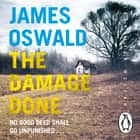 The Damage Done - Inspector McLean 6 audiobook by James Oswald