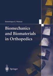 Biomechanics and Biomaterials in Orthopedics ebook by Dominique G. Poitout,Rainer Kotz
