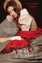 A Touch of Scarlet ebook by Eve Marie Mont