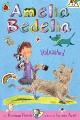 Amelia Bedelia Chapter Book #2: Amelia Bedelia Unleashed ebook by Herman Parish