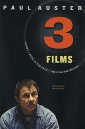 Three Films - Smoke, Blue in the Face, and Lulu on the Bridge ebook by Paul Auster
