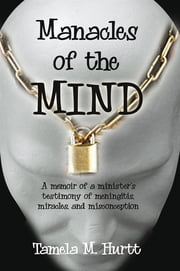Manacles of the Mind ebook by Tamela Hurtt