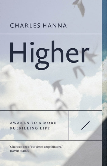 Higher - Awaken to a More Fulfilling Life ebook by Charles Hanna