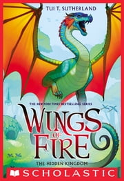 Wings of Fire Book Three: The Hidden Kingdom ebook by Tui T. Sutherland