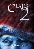 Claus Boxed 2 - A Science Fiction Holiday Adventure ebook by Tony Bertauski