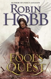 Fool's Quest - Book II of the Fitz and the Fool trilogy ebook by Robin Hobb