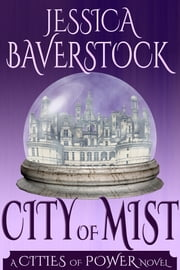 City of Mist - A Cities of Power Novel ebook by Jessica Baverstock