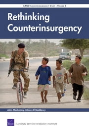 Rethinking Counterinsurgency - RAND Counterinsurgency Study--Volume 5 ebook by John Mackinlay,Alison Al-Baddawy