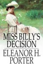 Miss Billy's Decision ebook by Eleanor H. Porter