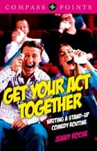 Compass Points - Get Your Act Together ebook by Jenny Roche