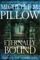 Eternally Bound ebook by Michelle M. Pillow