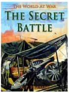 The Secret Battle ebook by A. P. Herbert