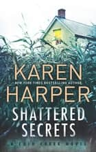 Shattered Secrets 電子書 by Karen Harper