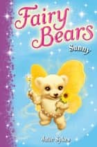 Fairy Bears 2: Sunny ebook by Julie Sykes