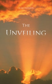 The Unveiling ebook by Mark Thomson