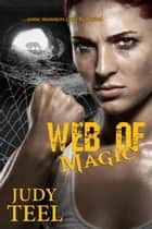 Web of Magic - Shifty Magic Novella Series, #2 ebook by Judy Teel