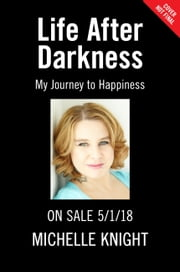 Life After Darkness - My Journey to Happiness ebook by Michelle Knight