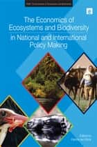 The Economics of Ecosystems and Biodiversity in National and International Policy Making ebook by Patrick ten Brink