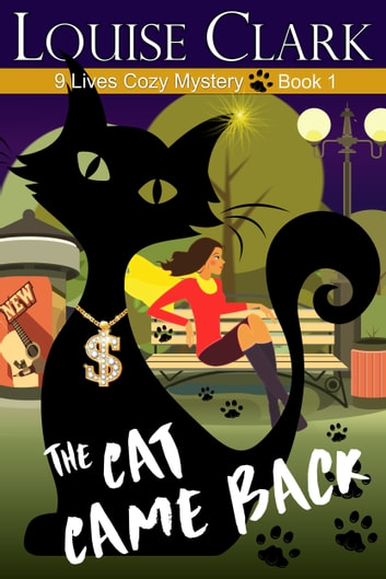The Cat Came Back (The 9 Lives Cozy Mystery Series, Book 1) ebook by Louise Clark