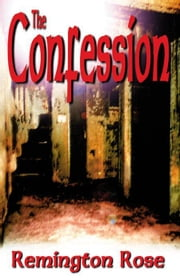 The Confession ebook by Remington Rose