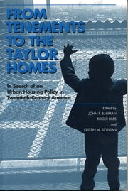 From Tenements to the Taylor Homes - In Search of an Urban Housing Policy in Twentieth-Century America ebook by