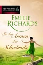 In den Armen des Schicksals ebook by Emilie Richards