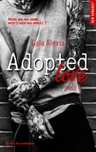 Adopted love - tome 1 ebook by Alexia Gaia