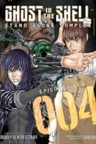Ghost in the Shell Standalone Complex - Volume 4 ebook by Yu Kinutani