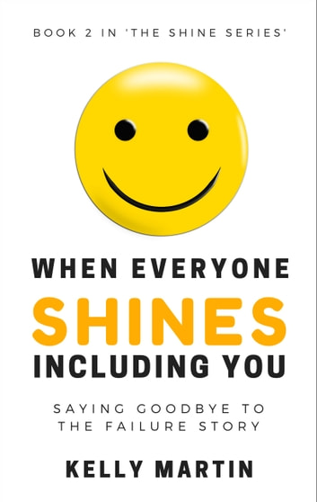 When Everyone Shines Including You ebook by Kelly Martin