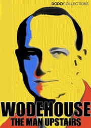 The Man Upstairs and Other Stories ebook by P.G. Wodehouse