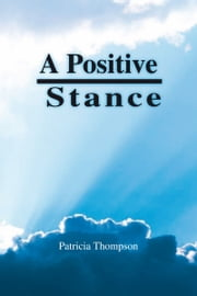 A Positive Stance ebook by Patricia Thompson