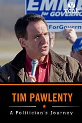 Tim Pawlenty: A Politician's Journey ebook by Vook